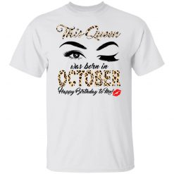 This Queen Was Born In October Happy Birthday To Me T-Shirts, Hoodies, Long Sleeve