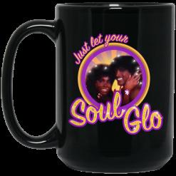 Just Let Your Soul Glo Mug