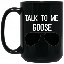 Talk To Me Goose Wear Sunglass Mug