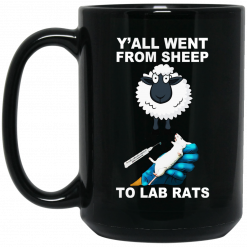Y'all Went From Sheep To Lab Rats Mug
