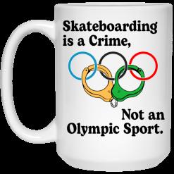 Skateboarding Is A Crime, Not An Olympic Sport Mug