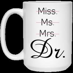 Miss Ms Mrs Dr Beverage Mug