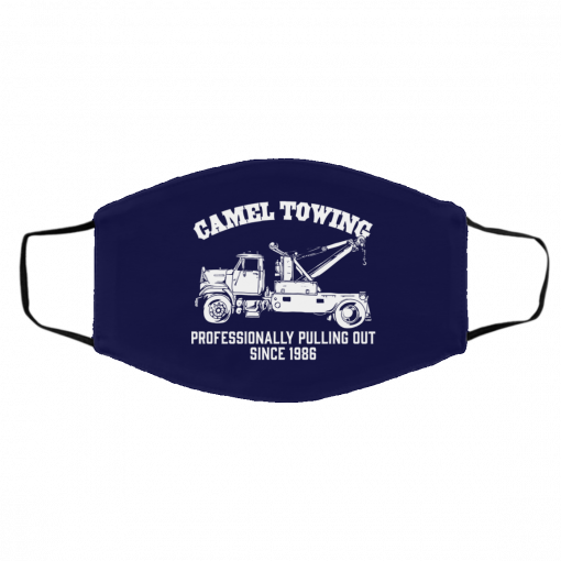 Camel Towing Professionally Pulling Out Since 1986 Truck Face Mask
