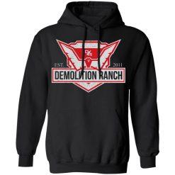 Demolition Ranch Est 2011 T-Shirts, Hoodies, Long Sleeve