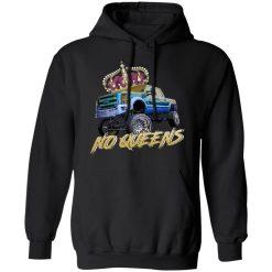 Whistlin Diesel No Queens T-Shirts, Hoodies, Long Sleeve